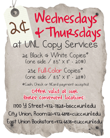 2 Cent Wednesdays and Thursdays at UNL Copy Services